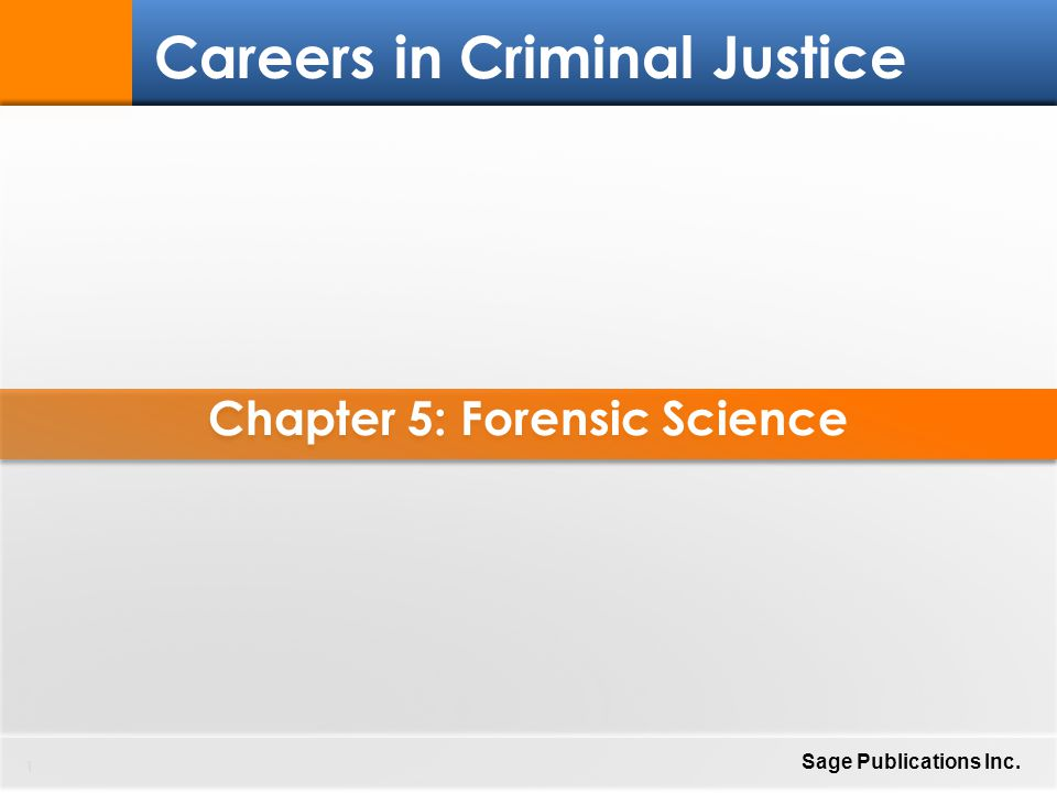 Chapter 5: Forensic Science 32 Careers in Criminal Justice Sage Publications Inc.