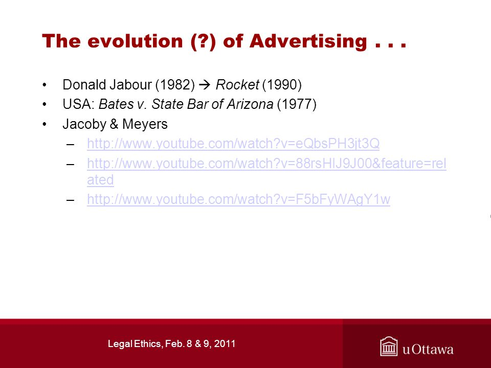 Legal Ethics, Feb. 8 & 9, 2011 The evolution ( ) of Advertising...