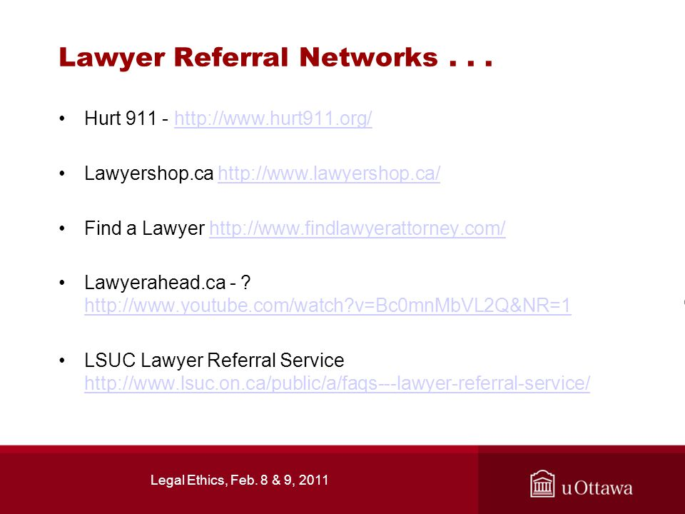 Legal Ethics, Feb. 8 & 9, 2011 Lawyer Referral Networks...