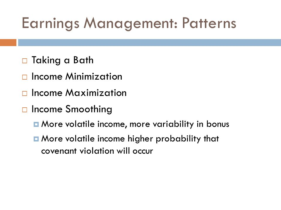 Earnings Management: Good  1 ) Contracting perspective  manager have some ability to manage earnings in face of incomplete and rigid contracts  2) Financial reporting perspective  earnings management is a device to convey inside information to the market enables share prices to better reflect the firm's future prospects  unblocking the managers inside information  market appears to reward earnings management that does not overstate future earning power.