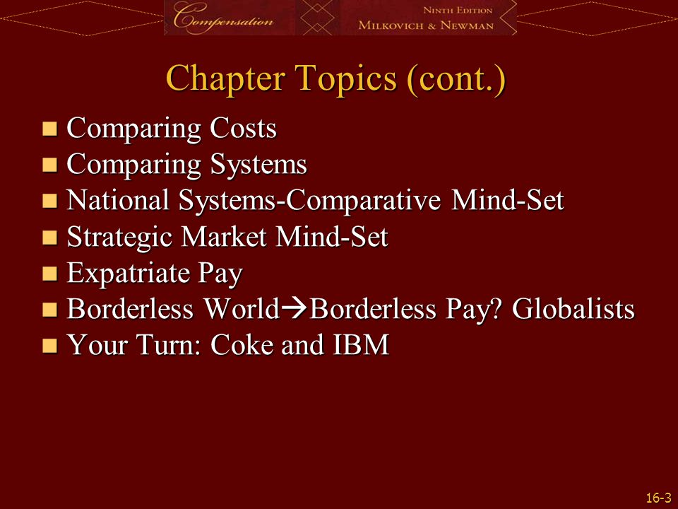 16-3 Chapter Topics (cont.) Comparing Costs Comparing Costs Comparing Systems Comparing Systems National Systems-Comparative Mind-Set National Systems