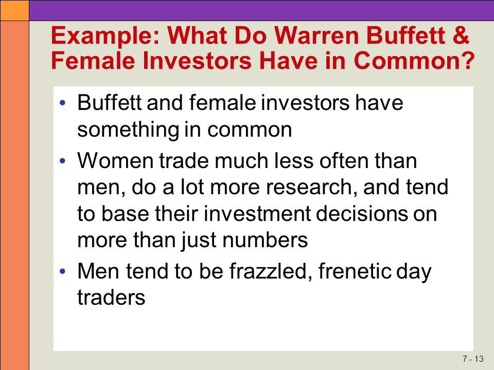 7 - 13 Example: What Do Warren Buffett & Female Investors Have in Common? Buffett and female investors have something in common Women trade much less