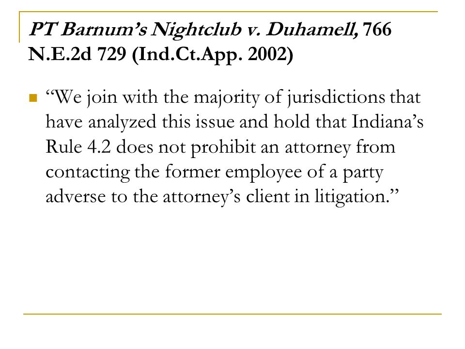 "PT Barnum's Nightclub v. Duhamell, 766 N.E.2d 729 (Ind.Ct.App. 2002) ""We join with the majority of jurisdictions that have analyzed this issue and hol"