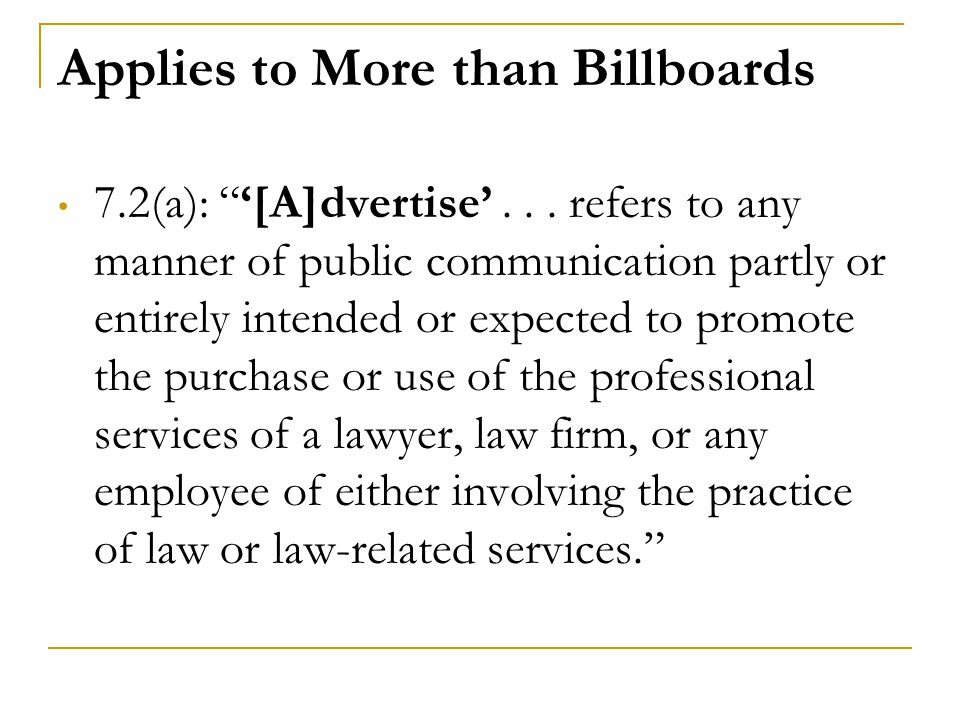 "Applies to More than Billboards 7.2(a): ""'[A]dvertise'... refers to any manner of public communication partly or entirely intended or expected to prom"