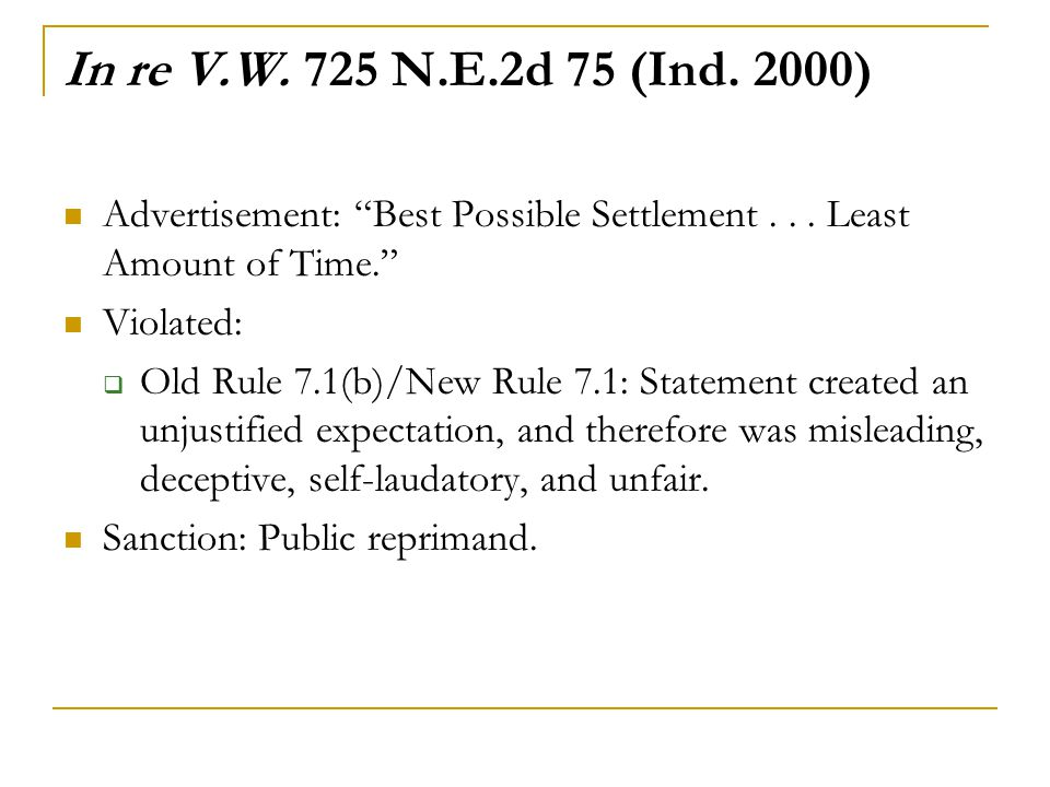 In re V.W.725 N.E.2d 75 (Ind. 2000) Advertisement: Best Possible Settlement...