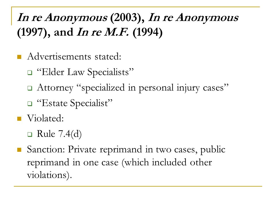 "In re Anonymous (2003), In re Anonymous (1997), and In re M.F. (1994) Advertisements stated:  ""Elder Law Specialists""  Attorney ""specialized in pers"
