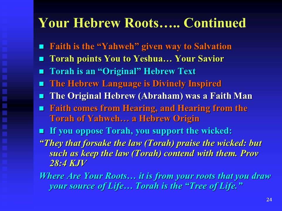 """24 Faith is the """"Yahweh"""" given way to Salvation Faith is the """"Yahweh"""" given way to Salvation Torah points You to Yeshua… Your Savior Torah points You"""