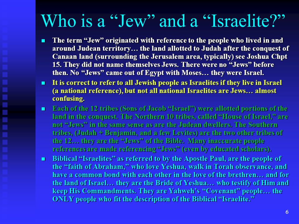 """6 Who is a """"Jew"""" and a """"Israelite?"""" The term """"Jew"""" originated with reference to the people who lived in and around Judean territory… the land allotted"""