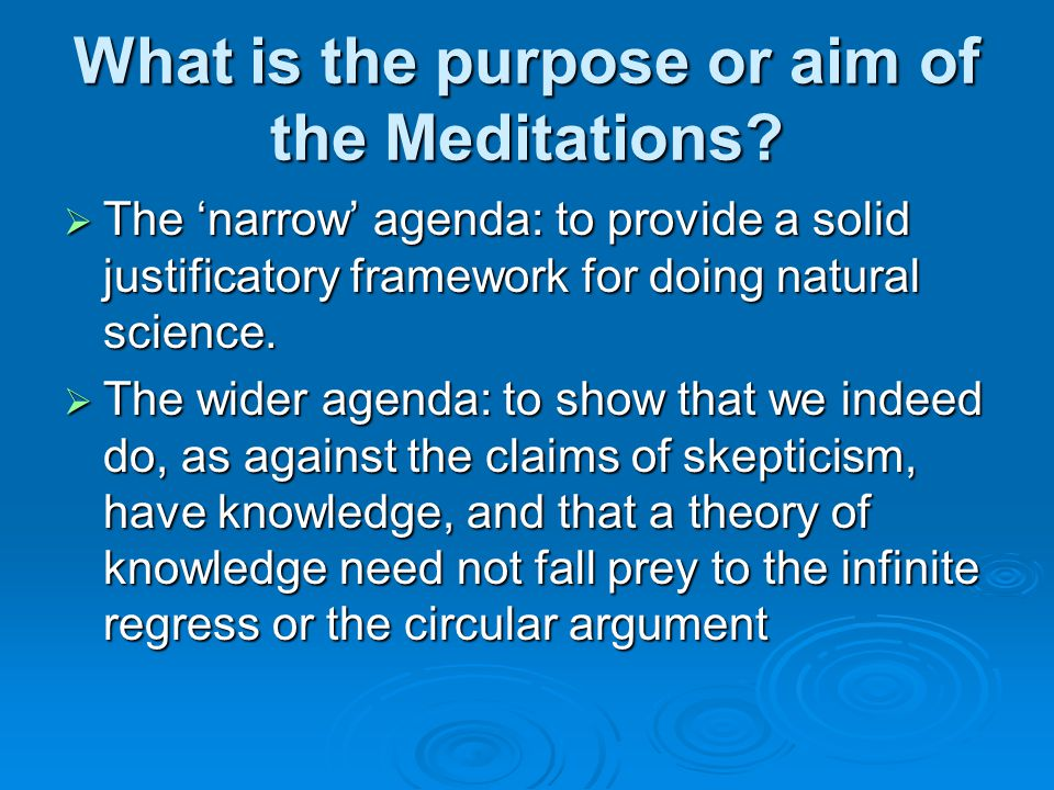 What is the purpose or aim of the Meditations.