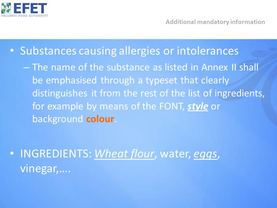 Substances causing allergies or intolerances – The name of the substance as listed in Annex II shall be emphasised through a typeset that clearly distinguishes it from the rest of the list of ingredients, for example by means of the FONT, style or background colour.