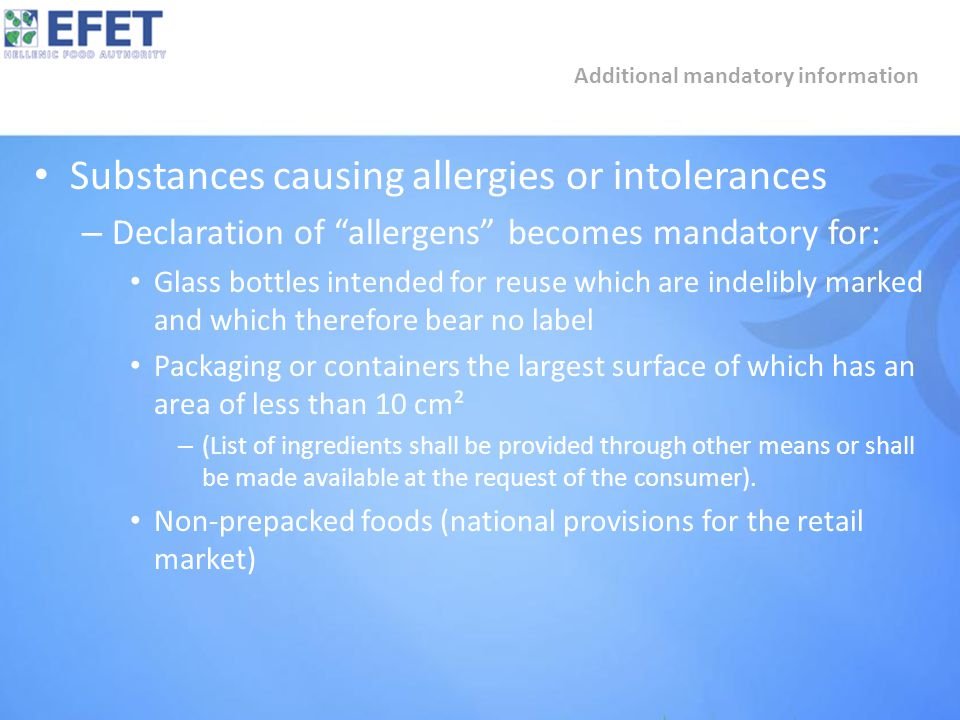"""Substances causing allergies or intolerances – Declaration of """"allergens"""" becomes mandatory for: Glass bottles intended for reuse which are indelibly"""