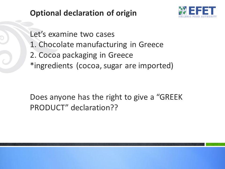 Optional declaration of origin Let's examine two cases 1.