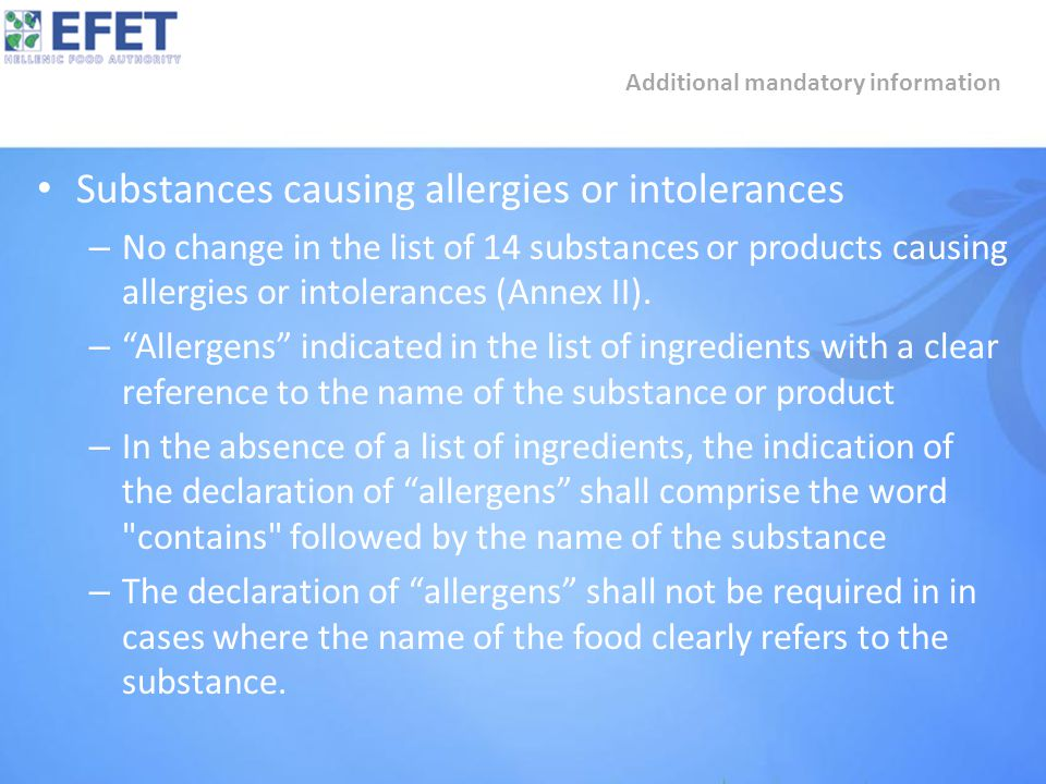Substances causing allergies or intolerances – No change in the list of 14 substances or products causing allergies or intolerances (Annex II).