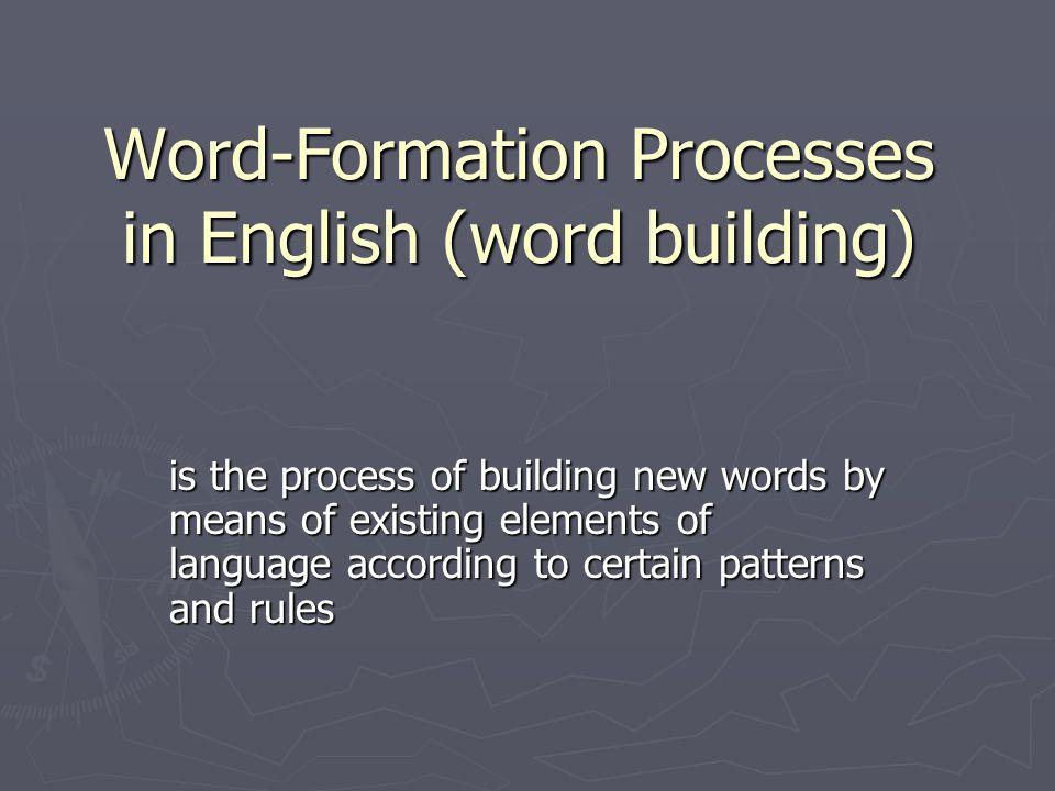 Source: Kvetko, P: Essentials of Modern English Lexicology, Bratislava 2001, pg. 35 - 45