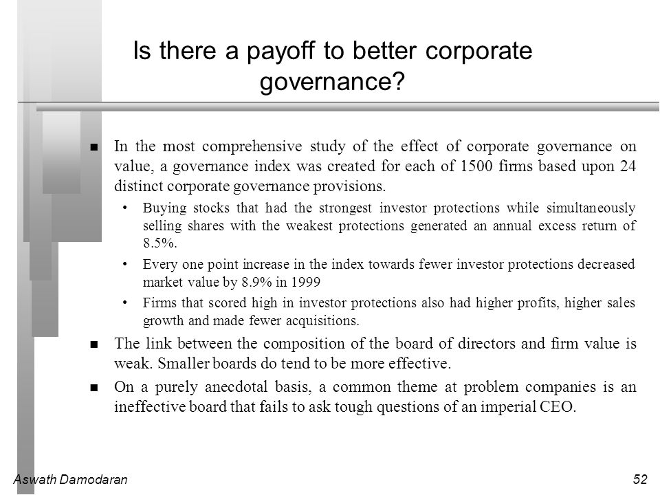 Aswath Damodaran52 Is there a payoff to better corporate governance.
