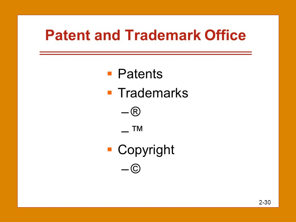 2-30 Patent and Trademark Office  Patents  Trademarks –® –™  Copyright –©