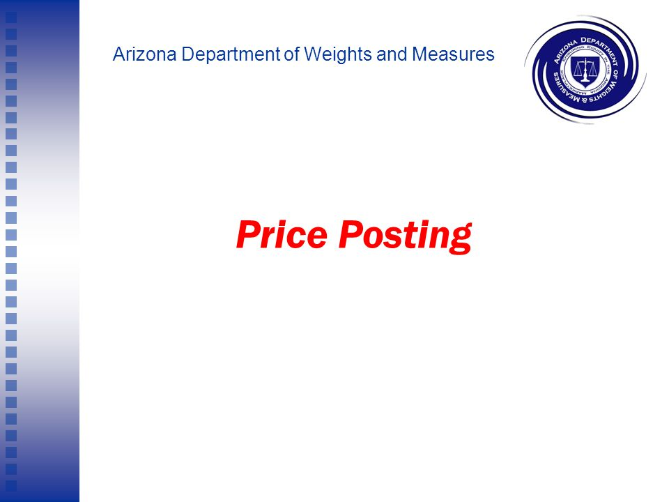 Arizona Department of Weights and Measures Then we conduct the inspection. Two inspections - Price Posting and UPC - are done together…