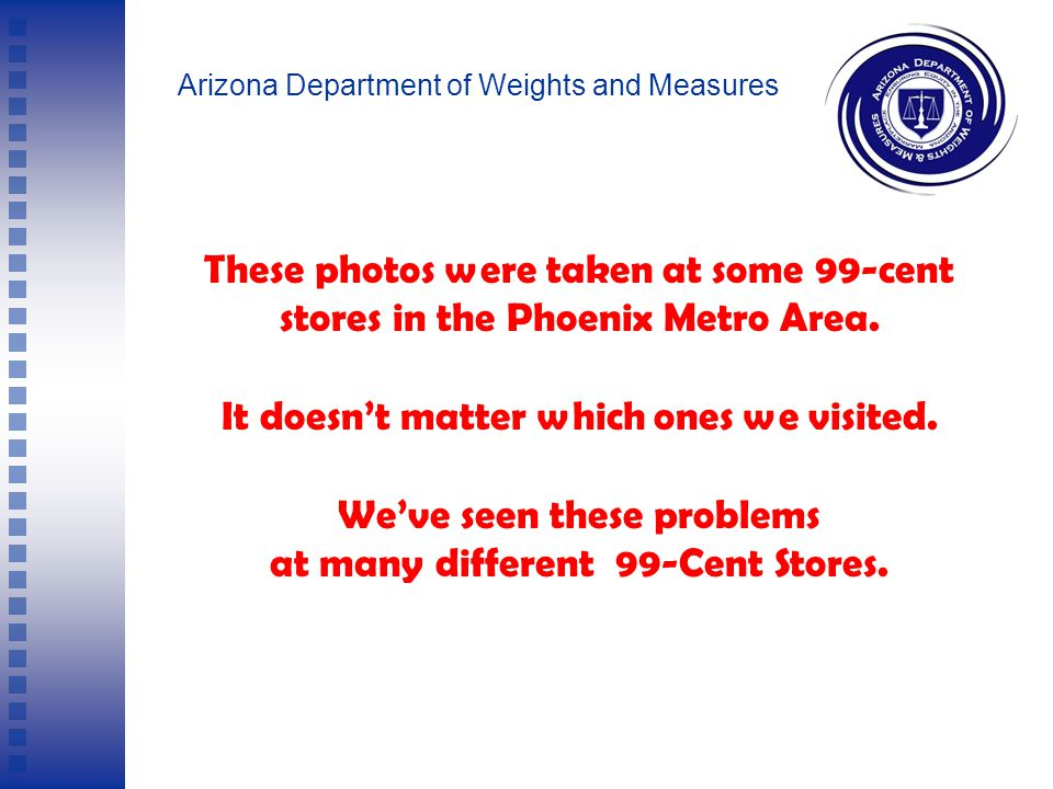 Arizona Department of Weights and Measures CORPORATE EDUCATION 99-Cent Stores 99-Cent Stores