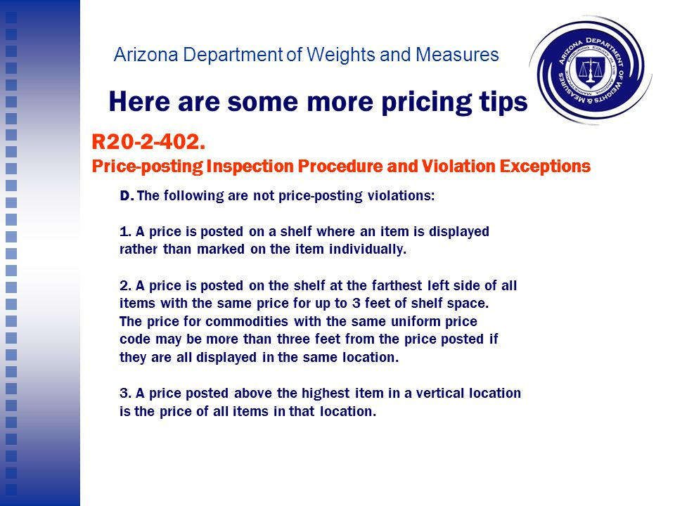 Arizona Department of Weights and Measures 99-cent Only Stores should follow the left-to-right rule… Consistency is the key to sign placement.