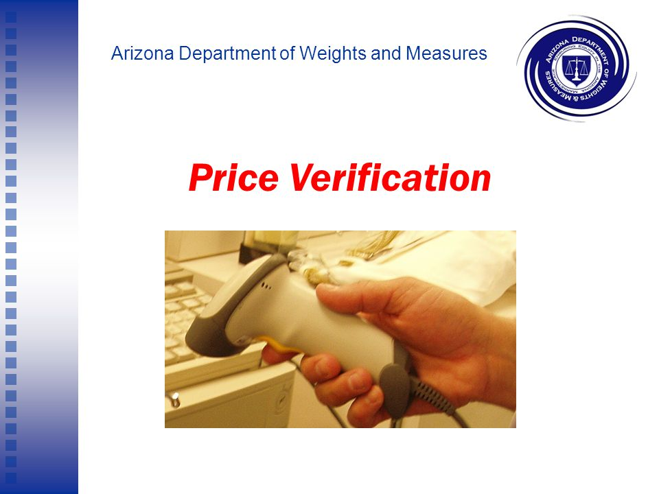 Arizona Department of Weights and Measures D. The following are not price-posting violations: 1. A price is posted on a shelf where an item is display