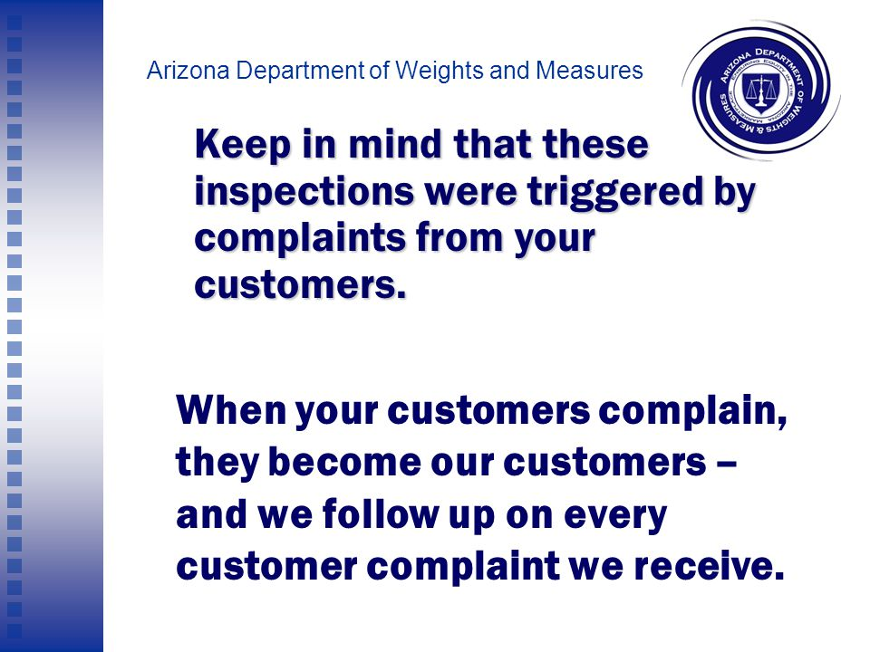 Arizona Department of Weights and Measures We're going to show you some photos of problems we found. None of these pictures were staged in any way. La
