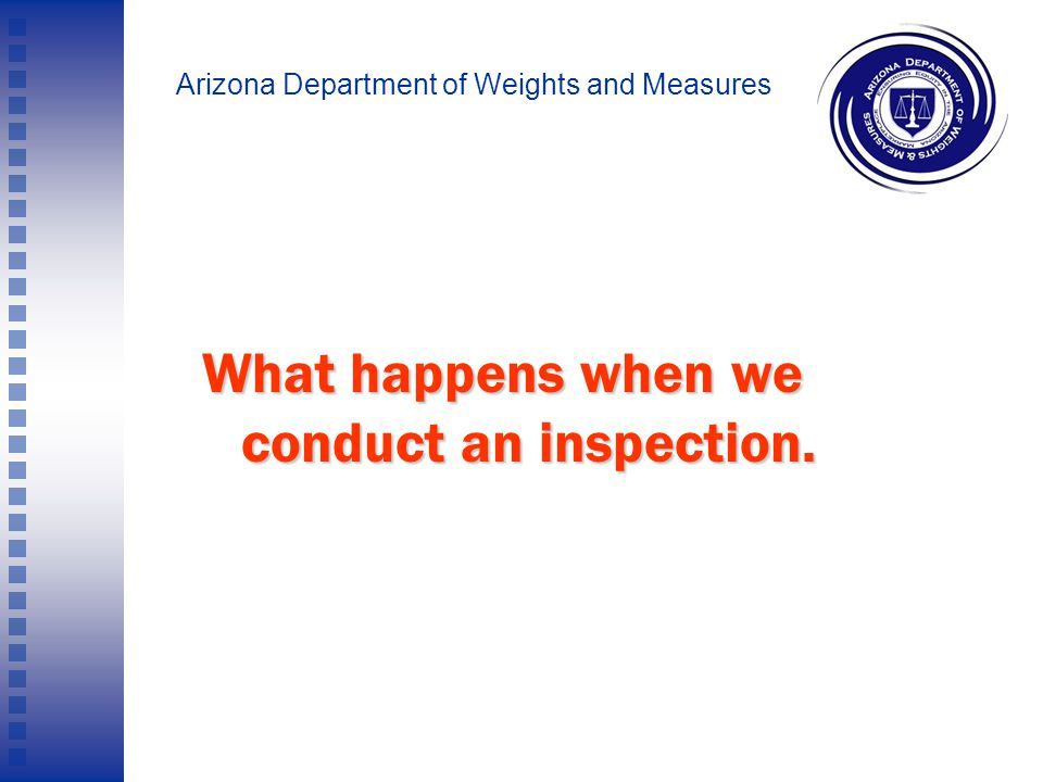 Arizona Department of Weights and Measures We hope that today's presentation will help you improve compliance at all 99-Cent Discount stores.