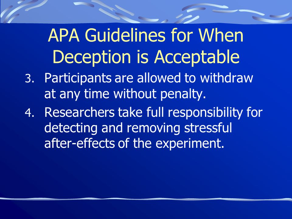 APA Guidelines for When Deception is Acceptable 3.