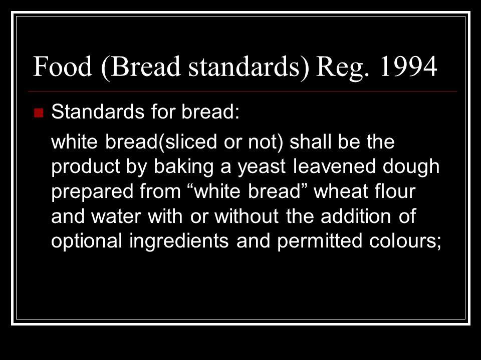 Food (Bread standards) Reg.