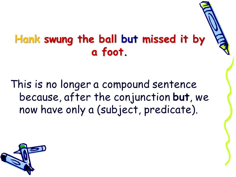 b In which sentence should a comma be inserted before the conjunction.