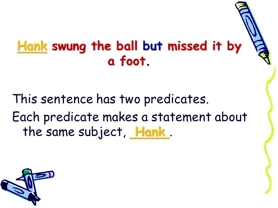 Hank swung at the ball, but he mislead it by a foot.