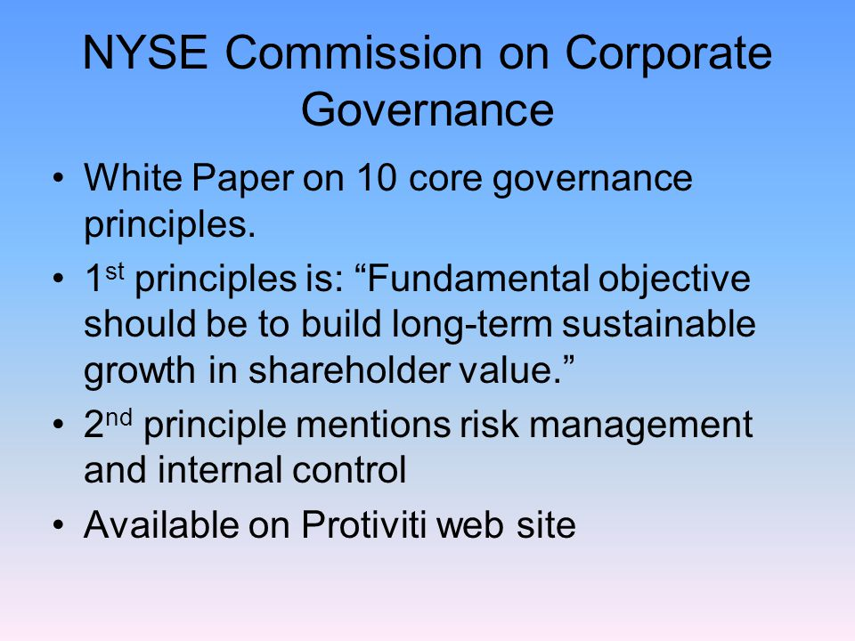 NYSE Commission on Corporate Governance White Paper on 10 core governance principles.