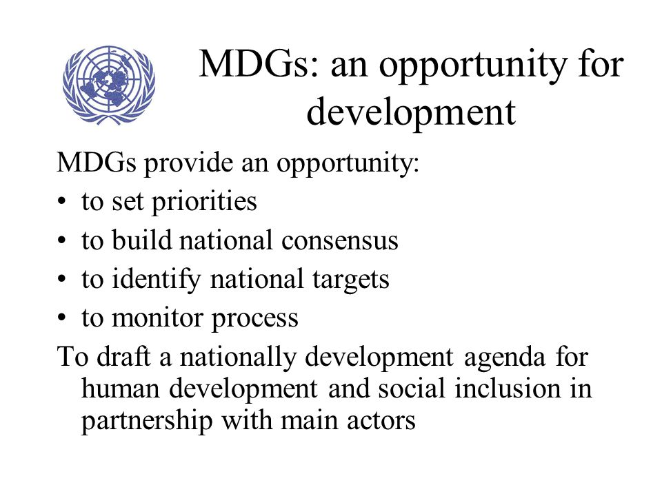 MDGs: Feasible and affordable The MDGs are technically feasible and financially affordable. In order to achieve them, MDGs need to be incorporated int