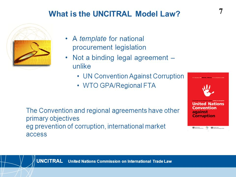 UNCITRAL United Nations Commission on International Trade Law 7 What is the UNCITRAL Model Law.