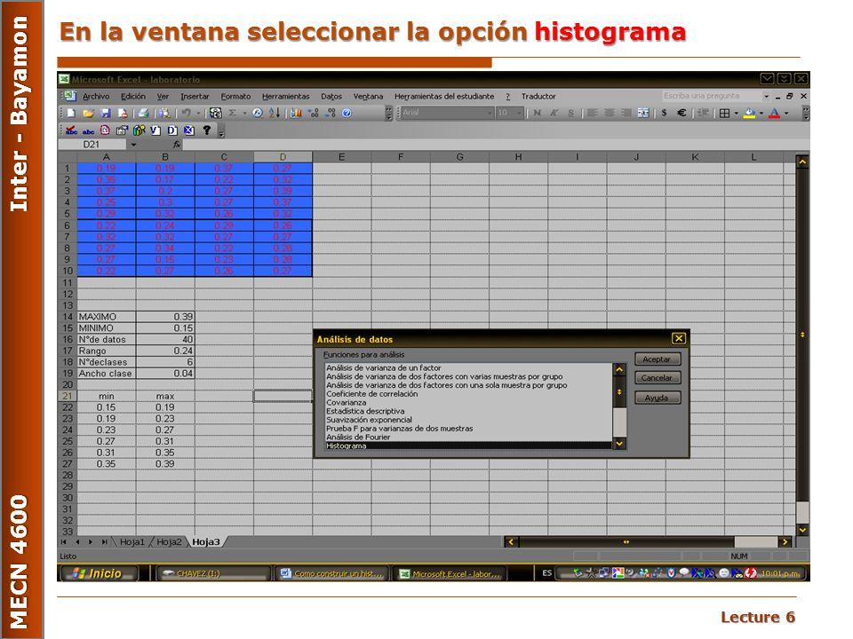 Lecture 6 MECN 4600 Inter - Bayamon En la ventana seleccionar la opción histograma