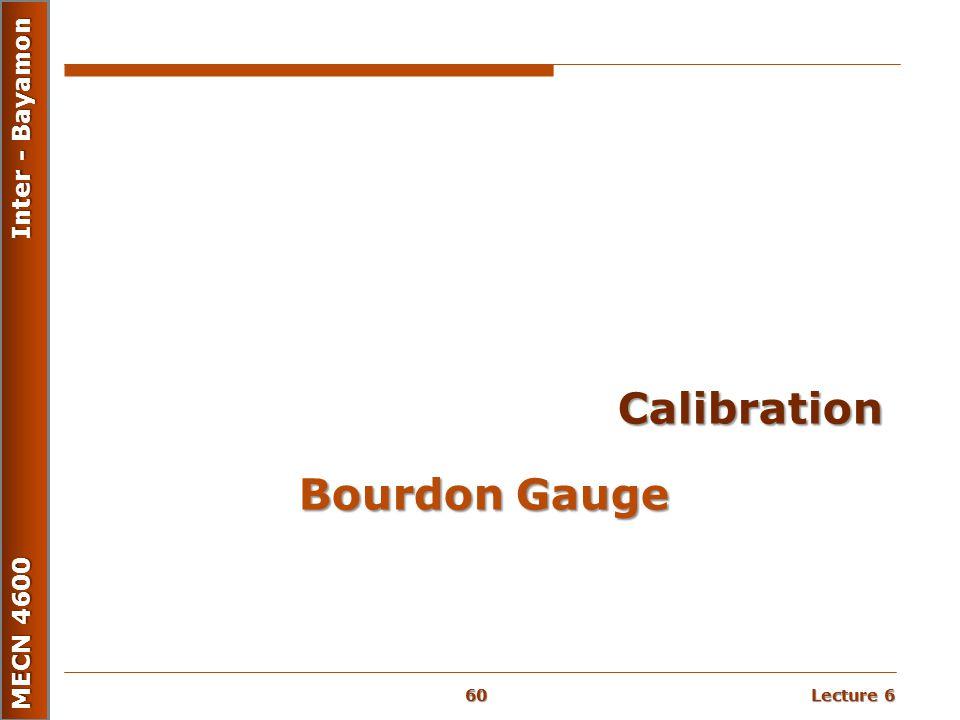 Lecture 6 MECN 4600 Inter - Bayamon Bourdon Gauge Calibration 60