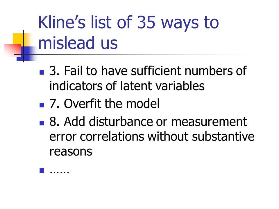 Kline's list of 35 ways to mislead us 3.