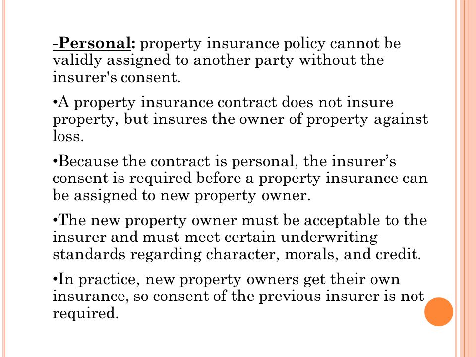 -Personal: property insurance policy cannot be validly assigned to another party without the insurer s consent.
