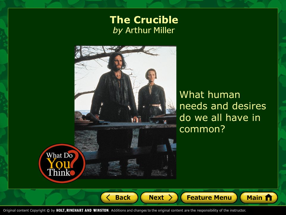 The Crucible Read this play to discover how dialogue and actions reveal a character's values, emotions, motivations, and personal history.