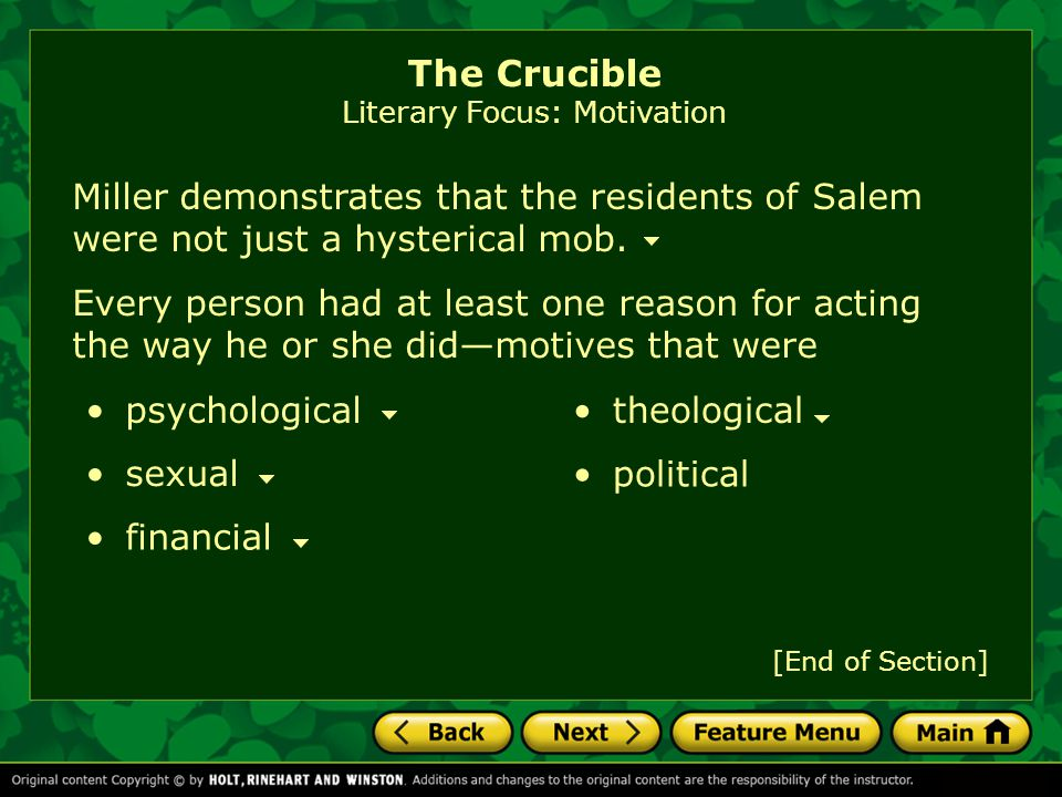 The Crucible Literary Focus: Motivation Miller demonstrates that the residents of Salem were not just a hysterical mob.