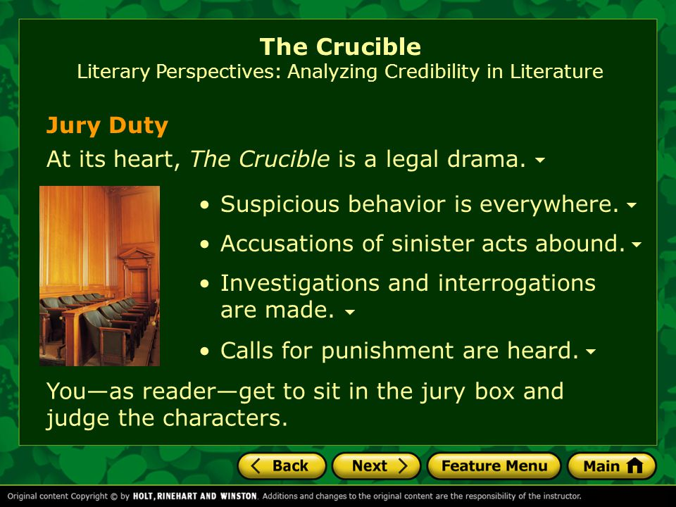 Calls for punishment are heard.You—as reader—get to sit in the jury box and judge the characters.
