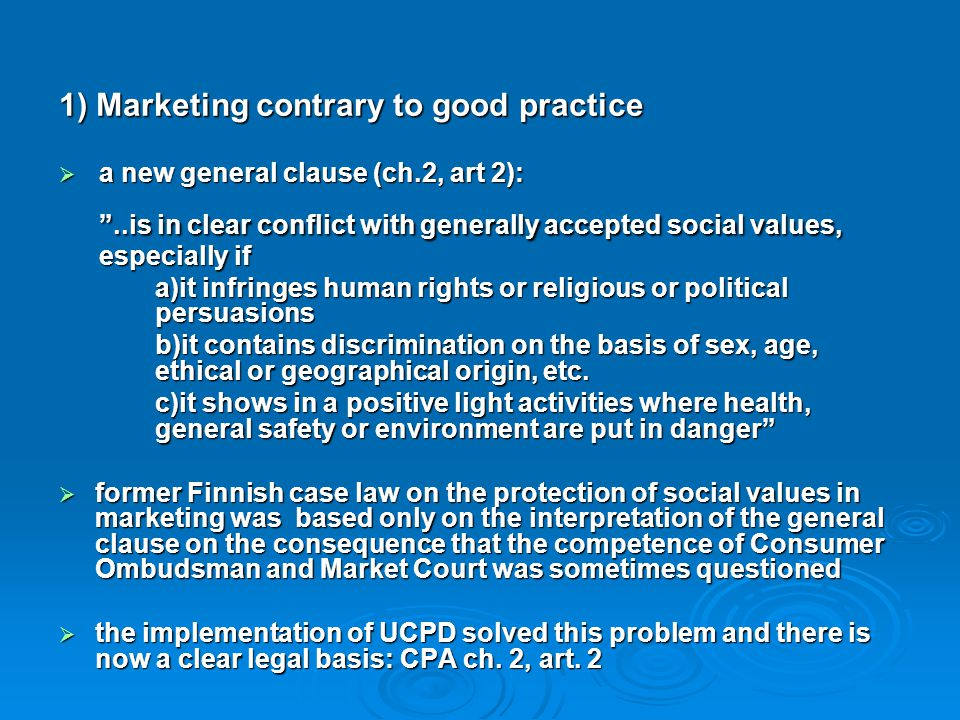 "1) Marketing contrary to good practice  a new general clause (ch.2, art 2): ""..is in clear conflict with generally accepted social values, especially"