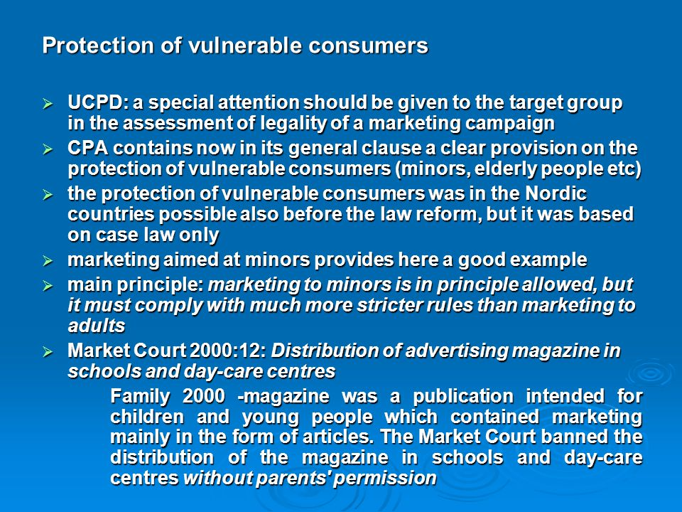 Protection of vulnerable consumers  UCPD: a special attention should be given to the target group in the assessment of legality of a marketing campai