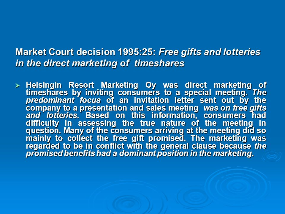 Market Court decision 1995:25: Free gifts and lotteries in the direct marketing of timeshares  Helsingin Resort Marketing Oy was direct marketing of