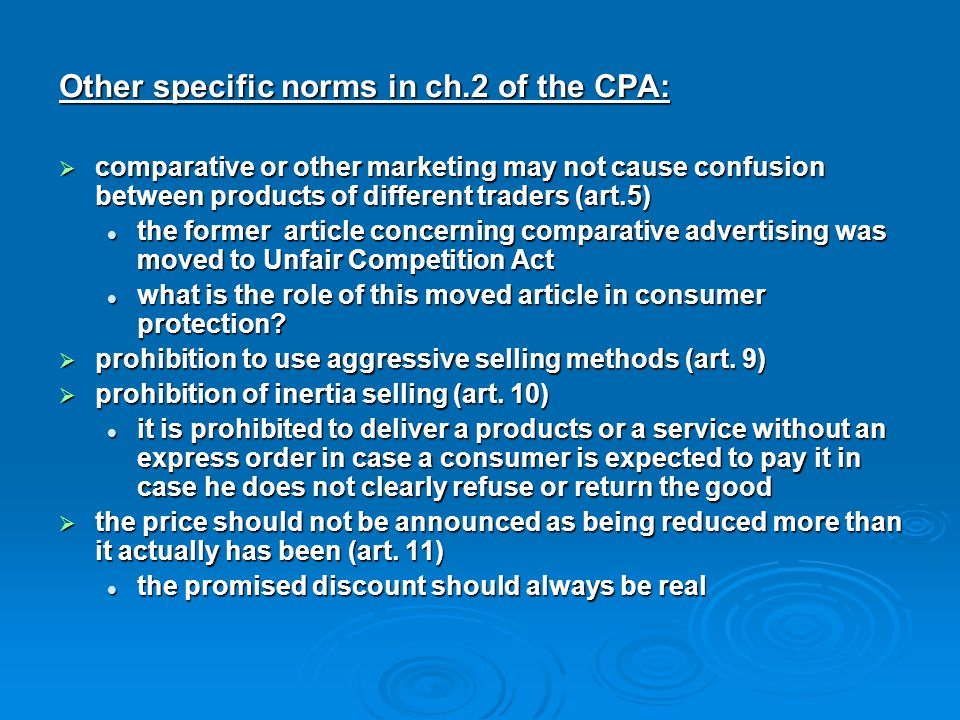 Other specific norms in ch.2 of the CPA:  comparative or other marketing may not cause confusion between products of different traders (art.5) the fo