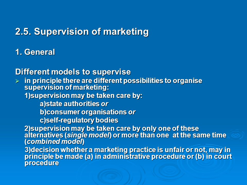 2.5. Supervision of marketing 1. General Different models to supervise  in principle there are different possibilities to organise supervision of mar