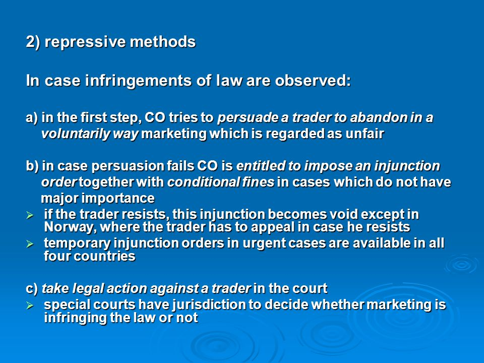 2) repressive methods In case infringements of law are observed: a) in the first step, CO tries to persuade a trader to abandon in a voluntarily way m