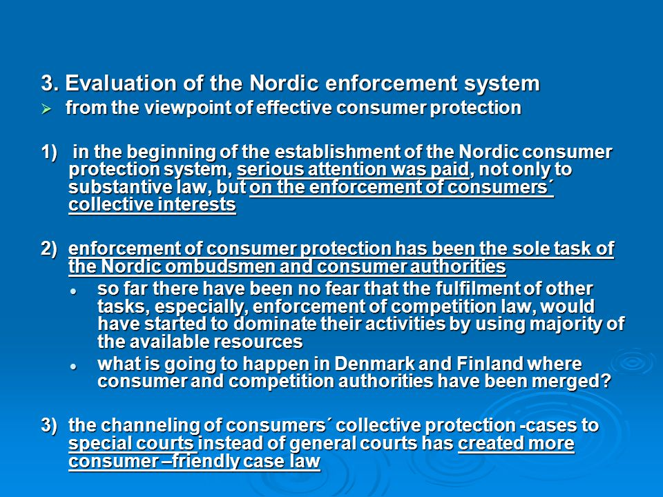 3. Evaluation of the Nordic enforcement system  from the viewpoint of effective consumer protection 1) in the beginning of the establishment of the N