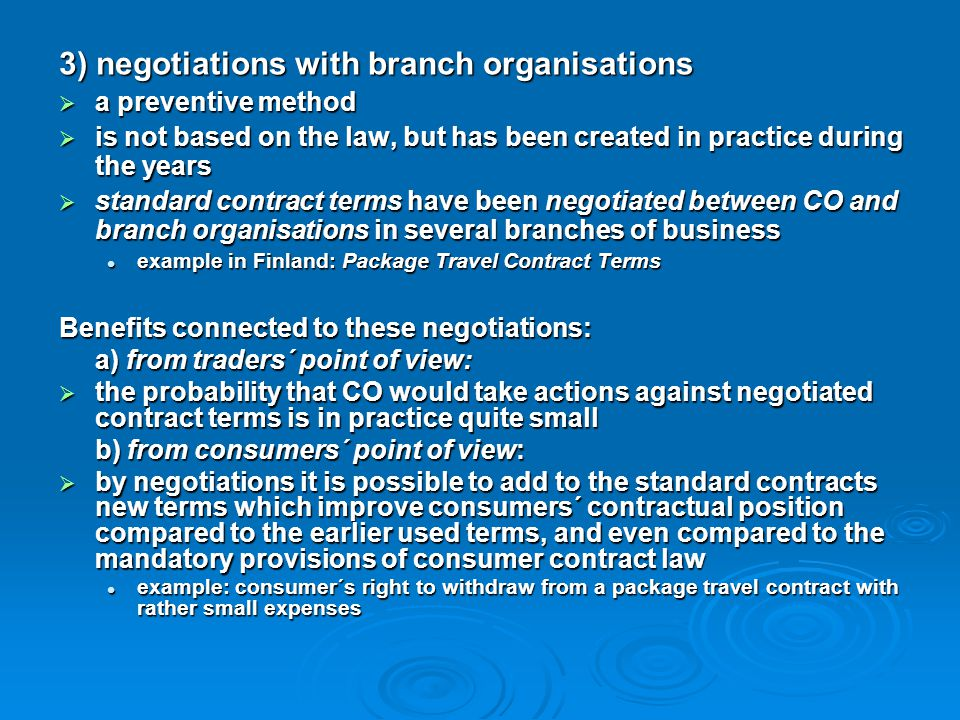 3) negotiations with branch organisations  a preventive method  is not based on the law, but has been created in practice during the years  standar