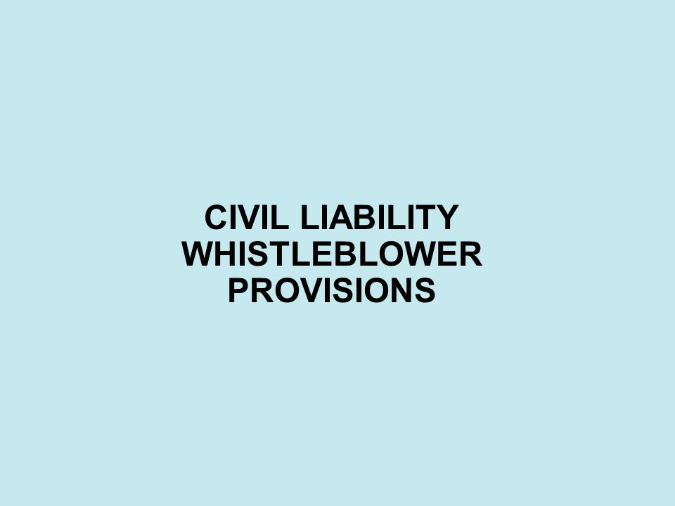 CIVIL LIABILITY WHISTLEBLOWER PROVISIONS