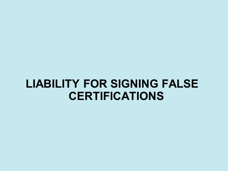 LIABILITY FOR SIGNING FALSE CERTIFICATIONS